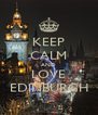 KEEP CALM AND LOVE EDINBURGH - Personalised Poster A4 size