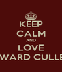 KEEP CALM AND LOVE EDWARD CULLEN! - Personalised Poster A4 size