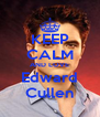 KEEP CALM AND LOVE Edward Cullen - Personalised Poster A4 size