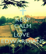 KEEP CALM AND LOVE  EDWARDIANS - Personalised Poster A4 size