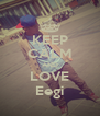 KEEP CALM AND LOVE Eegi - Personalised Poster A4 size