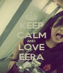 KEEP CALM AND LOVE EERA - Personalised Poster A4 size