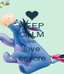 KEEP CALM AND love eeyore - Personalised Poster A4 size
