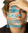 KEEP CALM AND LOVE EFRON - Personalised Poster A4 size