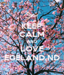 KEEP CALM AND LOVE EGELAND,ND - Personalised Poster A4 size