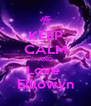 KEEP CALM AND Love  Eillowyn - Personalised Poster A4 size