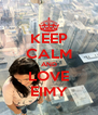 KEEP CALM AND LOVE EIMY - Personalised Poster A4 size
