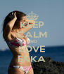 KEEP CALM AND LOVE EKKA - Personalised Poster A4 size