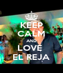 KEEP CALM AND LOVE  EL REJA - Personalised Poster A4 size