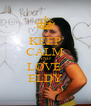 KEEP CALM AND LOVE  ELDY - Personalised Poster A4 size