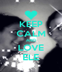 KEEP CALM AND LOVE ELE - Personalised Poster A4 size