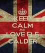 KEEP CALM AND LOVE ELE CALDER - Personalised Poster A4 size