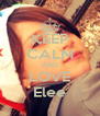 KEEP CALM AND LOVE Elee - Personalised Poster A4 size