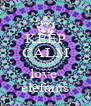 KEEP CALM AND love  elefants - Personalised Poster A4 size