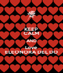 KEEP CALM AND Love ELEONORA DEL DO - Personalised Poster A4 size
