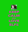 KEEP CALM AND LOVE ELFS - Personalised Poster A4 size
