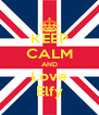 KEEP CALM AND Love Elfy - Personalised Poster A4 size