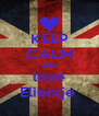 KEEP CALM AND love Elientje  - Personalised Poster A4 size