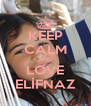 KEEP CALM AND LOVE ELİFNAZ - Personalised Poster A4 size