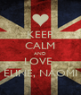 KEEP CALM AND LOVE  ELINE, NAOMI - Personalised Poster A4 size