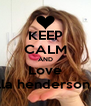 KEEP CALM AND Love Ella henderson !! - Personalised Poster A4 size