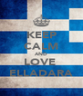 KEEP CALM AND LOVE  ELLADARA - Personalised Poster A4 size