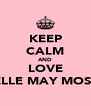 KEEP CALM AND LOVE ELLE MAY MOSS - Personalised Poster A4 size