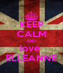 KEEP CALM AND love  ELLEANNE - Personalised Poster A4 size
