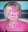 KEEP CALM AND LOVE ELLESE  - Personalised Poster A4 size