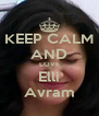 KEEP CALM AND LOVE Elli Avram - Personalised Poster A4 size