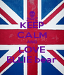 KEEP CALM AND LOVE ELLIE bear - Personalised Poster A4 size