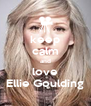 keep calm and love Ellie Goulding - Personalised Poster A4 size
