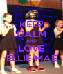 KEEP CALM AND LOVE ELLIE-MAE - Personalised Poster A4 size