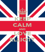 KEEP CALM AND LOVE ELLIOTT - Personalised Poster A4 size