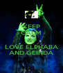 KEEP CALM AND LOVE ELPHABA AND GLINDA - Personalised Poster A4 size