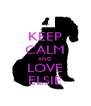 KEEP CALM AND LOVE ELSIE - Personalised Poster A4 size