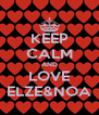 KEEP CALM AND LOVE ELZE&NOA - Personalised Poster A4 size