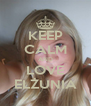 KEEP CALM AND LOVE ELŻUNIA - Personalised Poster A4 size