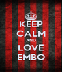 KEEP CALM AND LOVE EMBO - Personalised Poster A4 size
