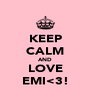 KEEP CALM AND LOVE EMI<3! - Personalised Poster A4 size