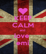 KEEP CALM and  love  emi - Personalised Poster A4 size