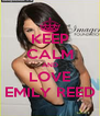 KEEP CALM AND LOVE EMILY REED - Personalised Poster A4 size