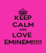 KEEP CALM AND LOVE  EMINEM!!!!! - Personalised Poster A4 size