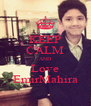 KEEP CALM AND Love EmirMahira - Personalised Poster A4 size