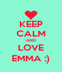 KEEP CALM AND LOVE EMMA :) - Personalised Poster A4 size