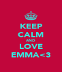 KEEP CALM AND LOVE EMMA<3 - Personalised Poster A4 size