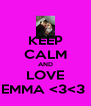 KEEP CALM AND LOVE EMMA <3<3  - Personalised Poster A4 size