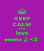 KEEP CALM AND love emma ;) <3  - Personalised Poster A4 size