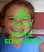 KEEP CALM AND LOVE EMMA EDWARDS - Personalised Poster A4 size