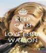 KEEP CALM AND LOVE EMMA WATSON - Personalised Poster A4 size